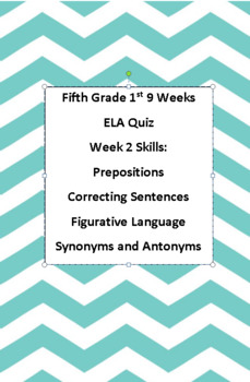 5th ELA Weekly Quiz Week 2 Prepositions, Figurative Language, Synonyms/Antonyms