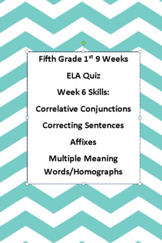 5th ELA Weekly Quiz Week 6 Correlative Conjunctions, Affixes, Homographs
