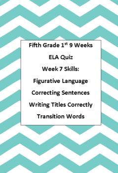 5th ELA Weekly Quiz Week 7 Figurative Language, Writing Titles, Transition Words