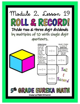 5th Eureka Math- Divide 2 & 3 Digit Dividends by Multiples of 10 ROLL & RECORD
