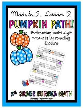 5th Eureka Math- PUMPKIN PATH GAME Estimating Products by Rounding Factors