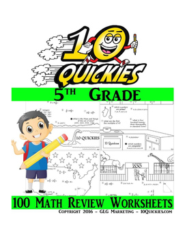 5th Grade 10 Quickies Series - 100 Total Math Review Worksheets!
