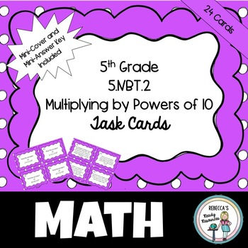5th Grade 5.NBT.2 Multiplying by Powers of 10 Task Cards