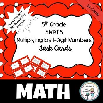 5th Grade 5.NBT.5 Multiplying by 1-Digit Numbers Task Cards