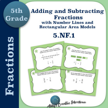 5.NF.1 Task Cards Adding and Subtracting Fractions Number Lines and Area Models