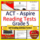 5th Grade ACT Aspire Test Prep Reading Tests Print + SELF-GRADING GOOGLE FORMS!
