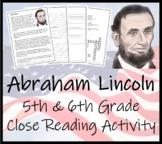 Abraham Lincoln - 5th & 6th Grade Close Reading Activity
