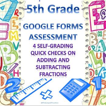 5th Grade Add and Subtract Fractions 4 Quick Checks Google Forms Assessments