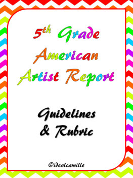 5th Grade American Artist Report Guidelines and Rubric