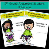 5th Grade Argument Unit Student Notebook
