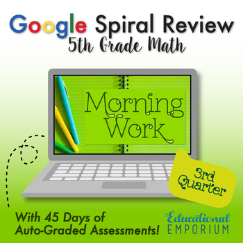 5th Grade Math Spiral Review|Auto-Graded Math Assessments|Google Morning Work|Q3