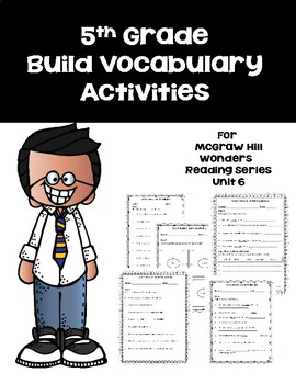 5th Grade Build Vocabulary for McGraw Hill Wonders Reading Series --Unit 6