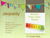 5th Grade CC Mid-Module 1 Jeopardy Review