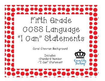 "5th Grade CCSS Language ""I Can"" Statements CHEVRON"