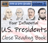Influential US Presidents Volume I - 5th & 6th Grade Close Reading Activity Book