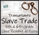 The Slave Trade - 5th & 6th Grade Close Reading Activity