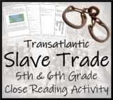Transatlantic Slave Trade Close Reading Activity   5th Gra