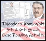 Theodore Roosevelt 5th & 6th Grade Close Reading Activity