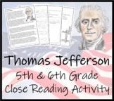 Thomas Jefferson 5th & 6th Grade Close Reading Activity