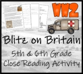 WWII: The Blitz on Britain 1940-1941 - 5th & 6th Grade Close Reading Activity