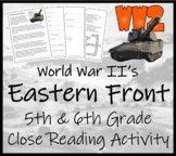 WWII: The Eastern Front  - 5th & 6th Grade Close Reading Activity