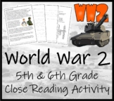 WWII: World War 2 (Overview) - 5th & 6th Grade Close Readi