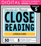 5th Grade Close Reading - Literature (with DISTANCE LEARNI