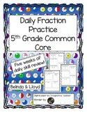 5th Grade Common Core Daily Fraction Practice--5 weeks of
