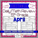 Math Morning Work 5th Grade April Editable, Spiral Review,