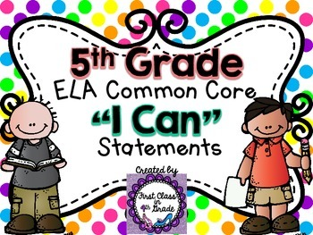 "5th Grade Common Core ELA ""I Can"" Statements (Polka Dot)"