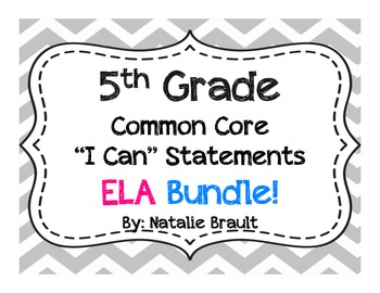 "5th Grade Common Core ""I Can"" Statements ELA Bundle"