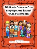 """5th Grade Common Core Language Arts and Math """"I Can Statements"""" Bundled"""