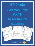 5th Grade Math Assessments- Common Core NF Standards