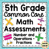 5th Grade Math Assessments: Common Core Number and Operations - Fractions
