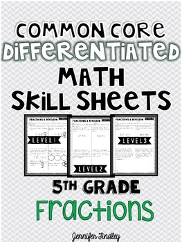 Fractions 5th Grade Common Core Math Differentiated Skill Sheets