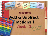 Week 13 Fractions: Add and Subtract 5th Grade Common Core Math EDI Lesson Plans