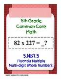 5th Grade Common Core Math - Multiply Multi-digit Whole Numbers 5.NBT.5 PDF