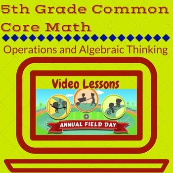 5th Grade Operations and Algebraic Thinking Video Activities