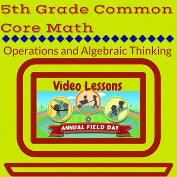 5th Grade Operations and Algebraic Thinking Video Activities