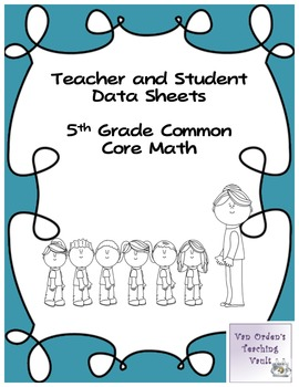 "Teacher and Student Data Sheets, ""I Can Posters""  5th Grade Common Core Math"