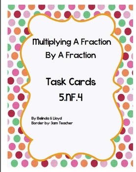 5th Grade Common Core Multiplying Two Fractions Task Cards