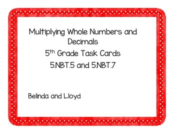 5th Grade Common Core Multiplying Whole Numbers and Decimals Task Cards
