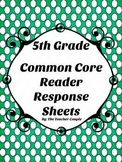 5th Grade Common Core Reader Response Sheets