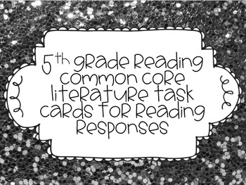5th Grade Common Core Reading Response Task Cards