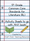 5th Grade Common Core Sheets for ANY TEXT!  (Standards for Literature RL)