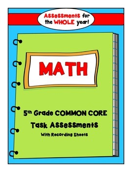5th Grade Common Core Task Assessments For the Whole Year