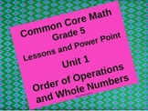 5th Grade Common Core Unit 1 Order of Operations/Whole Numbers Power Point
