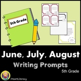 Writing Prompts 5th Grade Common Core Bundle June, July, a