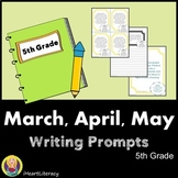 Writing Prompts 5th Grade Common Bundle Core March, April, and May