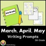Writing Prompts 5th Grade Common Bundle Core March, April,